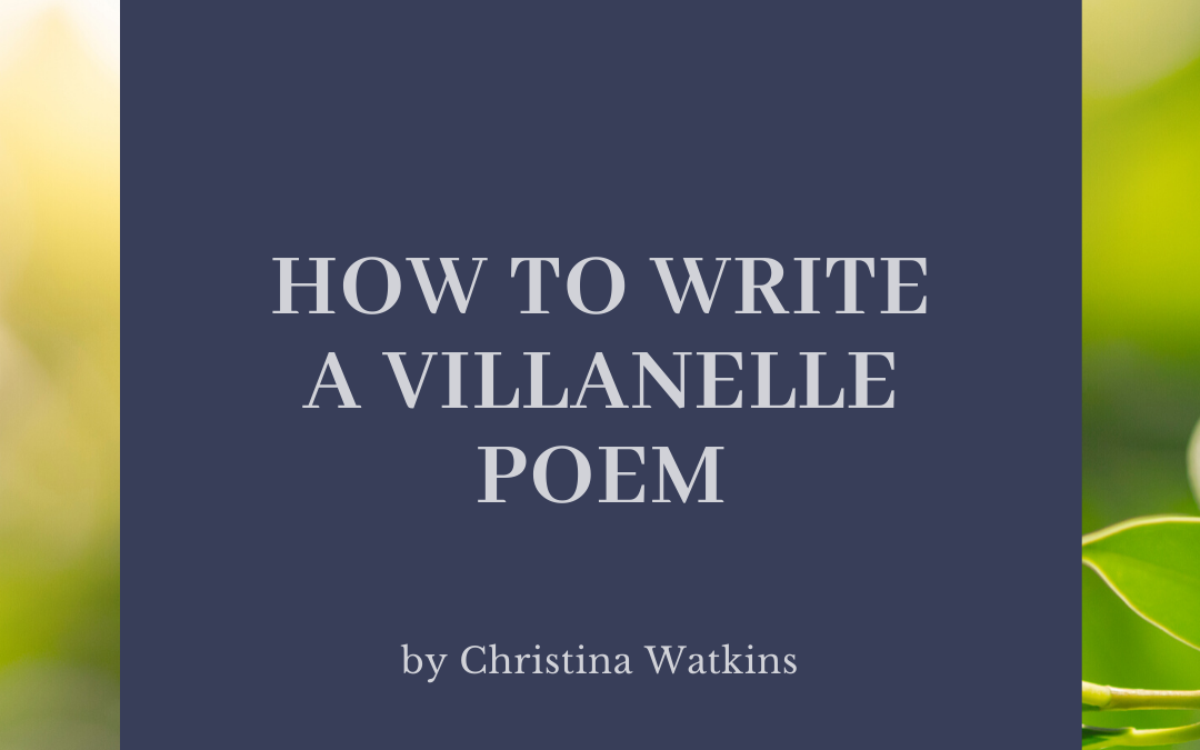 How to Write a Villanelle Poem