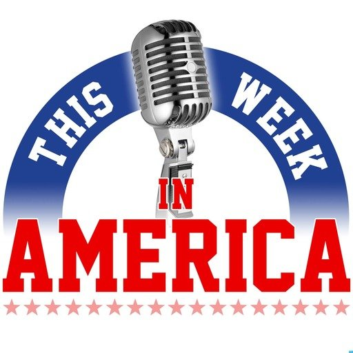This Week in America Podcast